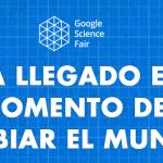 Google Science Fair es un concurso internacional de proyectos científicos para jóvenes de 13 ya18 años
